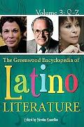 The Greenwood Encyclopedia of Latino Literature [Three Volumes]
