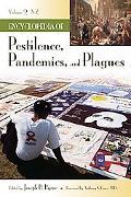 Encyclopedia of Pestilence, Pandemics, and Plagues