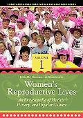 Women's Reproductive Lives : An Encyclopedia of Health, Volume 1