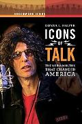 Icons of Talk: The Media Mouths That Changed America