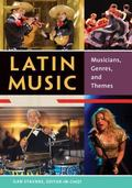 Latin Music : Musicians, Genres, and Themes