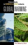 Global Warming (Historical Guides to Controversial Issues in America)