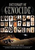 Dictionary of Genocide: Volume 1: A-L
