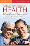 Praeger Handbook of Asian American Health: Taking Notice and Taking Action