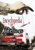 Encyclopedia of Addictions: From Alcohol to XTC