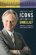 Icons of Unbelief: Atheists, Agnostics, and Secularists