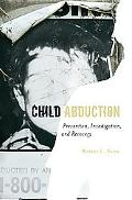 Child Abduction: Prevention, Investigation, and Recovery