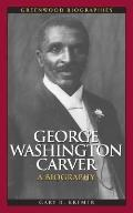 George Washington Carver : A Biography