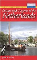 Culture and Customs of the Netherlands (Culture and Customs of Europe)