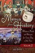 Menus from History: Historic Meals and Recipes for Every Day of the Year