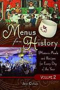 Menus From History: Historic Meals and Recipes for Every Day of the Year, Volume 2