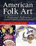 American Folk Art : A Regional Reference