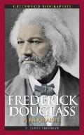 Frederick Douglass : A Biography