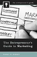 The Entrepreneur's Guide to Marketing (The Entrepreneur's Guide Series)
