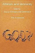 Atheism and Secularity (Praeger Perspectives)