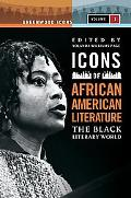 Icons of African American Literature : The Black Literary World, Volume 1