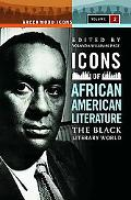 Icons of African American Literature : The Black Literary World, Volume 2