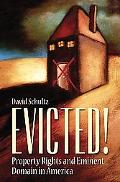 Evicted!: Property Rights and Eminent Domain in America