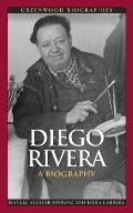 Diego Rivera: A Biography (Greenwood Biographies)