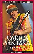 Carlos Santana: A Biography (Greenwood Biographies)