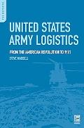 United States Army Logistics: From the American Revolution to 9/11 (PSI Reports)