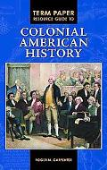 Term Paper Resource Guide to Colonial American History (Term Paper Resource Guides)
