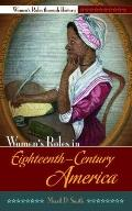 Women's Roles in Eighteenth-Century America (Women's Roles through History)
