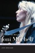 The Words and Music of Joni Mitchell (The Praeger Singer-Songwriter Collection)