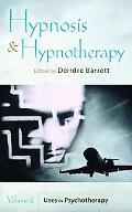 Hypnosis and Hypnotherapy : Vol II: Uses in Psychotherapy
