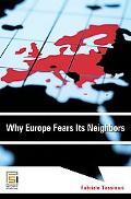Why Europe Fears Its Neighbors (Praeger Security International)
