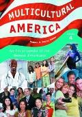 Multicultural America : An Encyclopedia of the Newest Americans