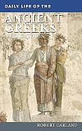 Daily Life of the Ancient Greeks: Second Edition
