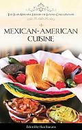 Mexican-American Cuisine (The Ilan Stavans Library of Latino Civilization)