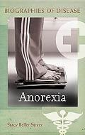 Anorexia (Biographies of Disease)