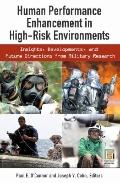 Human Performance Enhancement in High-Risk Environments: Insights, Developments, and Future ...