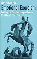 Emotional Exorcism: Expelling the Four Psychological Demons That Make Us Backslide