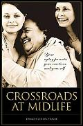 Crossroads at Midlife: Your Aging Parents, Your Emotions, and Your Self