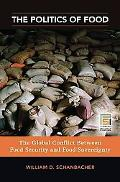 The Politics of Food: The Global Conflict between Food Security and Food Sovereignty (Praege...