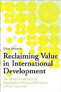 Reclaiming Value in International Development: The Moral Dimensions of Development Policy an...