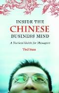 Inside the Chinese Business Mind: A Tactical Guide for Managers