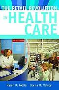 The Retail Revolution in Health Care