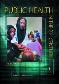 Public Health in the 21st Century : [Three Volumes]