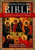Cooking with the Bible: Recipes for Biblical Meals