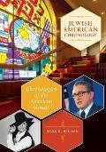 Jewish American Chronology : Chronologies of the American Mosaic