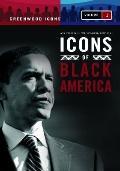 Icons of Black America : Breaking Barriers and Crossing Boundaries