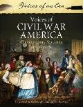 Voices of Civil War America : Contemporary Accounts of Daily Life