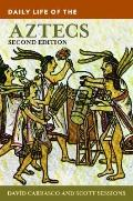 Daily Life of the Aztecs (The Greenwood Press Daily Life Through History Series)