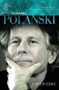 Roman Polanski: A Life in Exile (Modern Filmmakers)