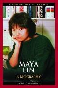 Maya Lin: A Biography (Greenwood Biographies)