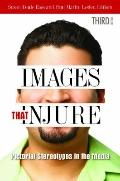 Images That Injure : Pictorial Stereotypes in the Media